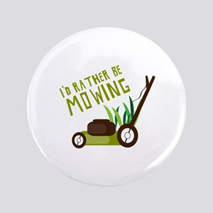"""Rather be Mowing 3.5"""" Button"""