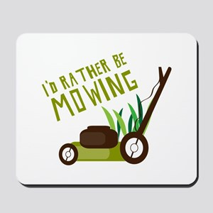 Rather be Mowing Mousepad