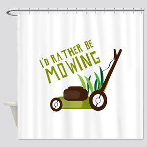 Rather be Mowing Shower Curtain