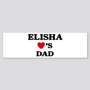 Elisha loves dad Bumper Sticker
