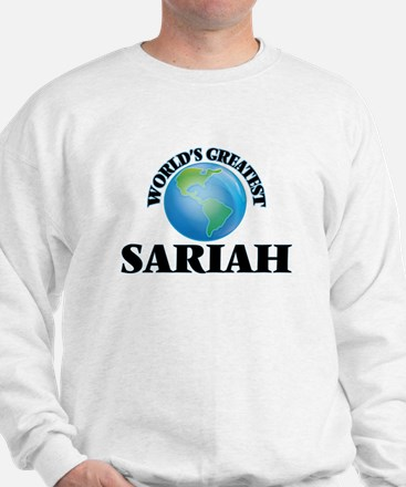 World's Greatest Sariah Sweatshirt