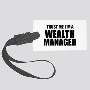 Trust Me, I'm A Wealth Manager Luggage Tag