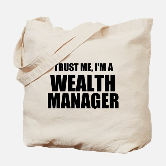Trust Me, I'm A Wealth Manager Tote Bag