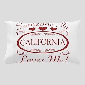 Somebody In California Loves Me Pillow Case