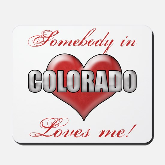 Somebody In Colorado Loves Me Mousepad