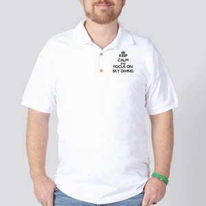 Keep Calm and focus on Sky Diving Golf Shirt