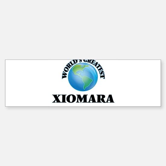 World's Greatest Xiomara Bumper Bumper Bumper Sticker