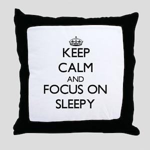Keep Calm and focus on Sleepy Throw Pillow