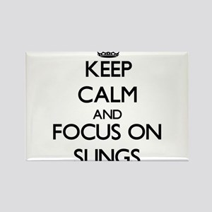 Keep Calm and focus on Slings Magnets