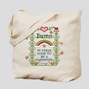 Damn It Feels Good To Be A Tote Bag