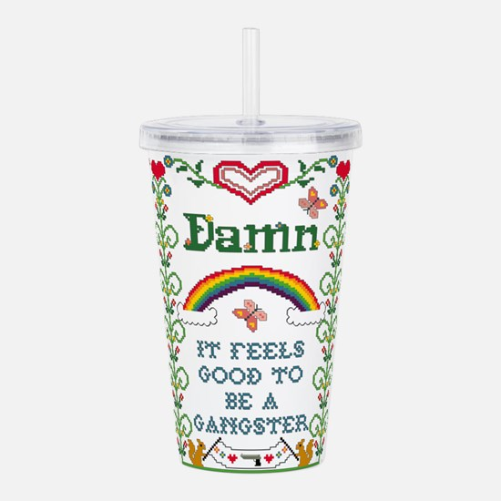 Damn It Feels Good Acrylic Double-Wall Tumbler