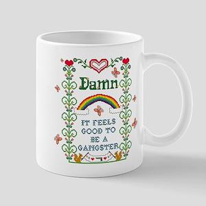 Damn It Feels Good To Be A Mug Mugs
