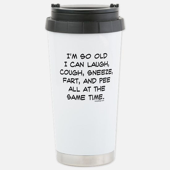 I'm so Old Funny Saying Stainless Steel Travel Mug