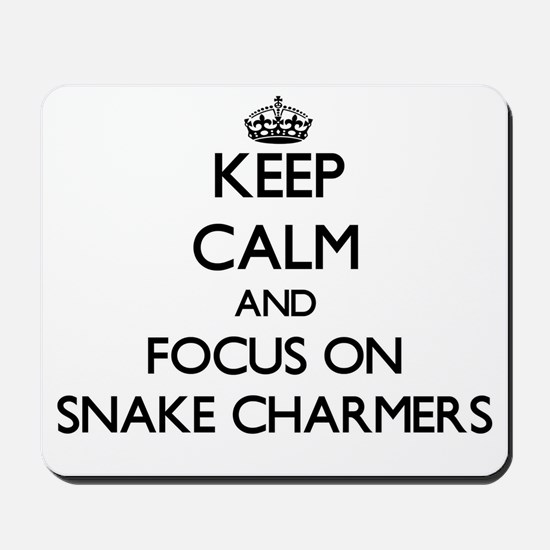Keep Calm and focus on Snake Charmers Mousepad