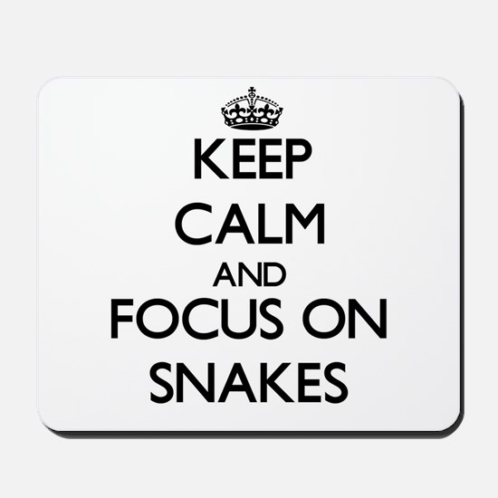 Keep Calm and focus on Snakes Mousepad