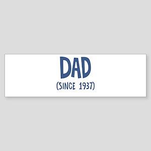 Dad since 1937 Bumper Sticker