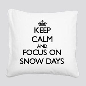 Keep Calm and focus on Snow D Square Canvas Pillow