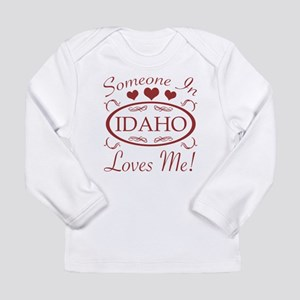 Somebody In Idaho Loves Me Long Sleeve T-Shirt