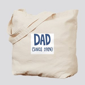 Dad since 1924 Tote Bag