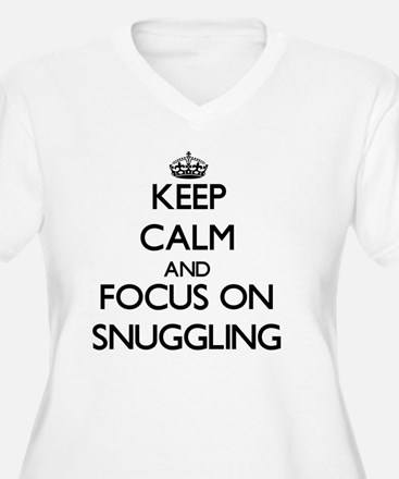 Keep Calm and focus on Snuggling Plus Size T-Shirt
