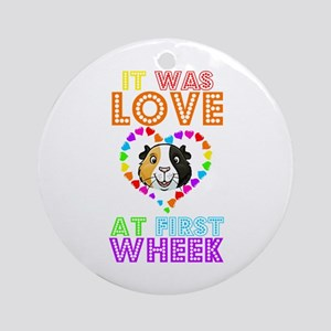 IT WAS LOVE AT FIRST WHEEK Round Ornament