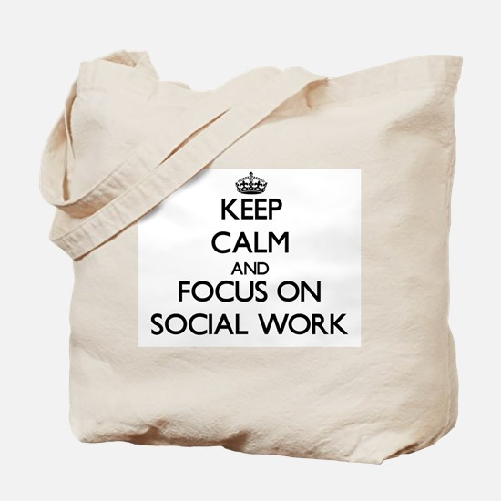 Keep Calm and focus on Social Work Tote Bag