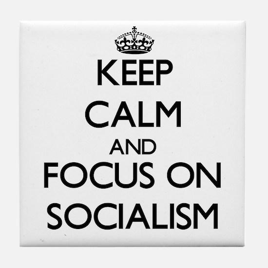 Keep Calm and focus on Socialism Tile Coaster
