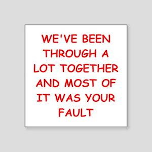 """blame Square Sticker 3"""" x 3"""""""