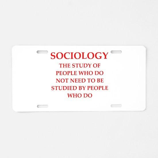 sociology Aluminum License Plate