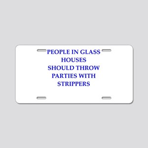 glass houses Aluminum License Plate