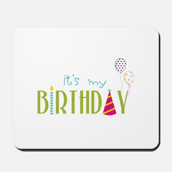Its My Birthday Mousepad