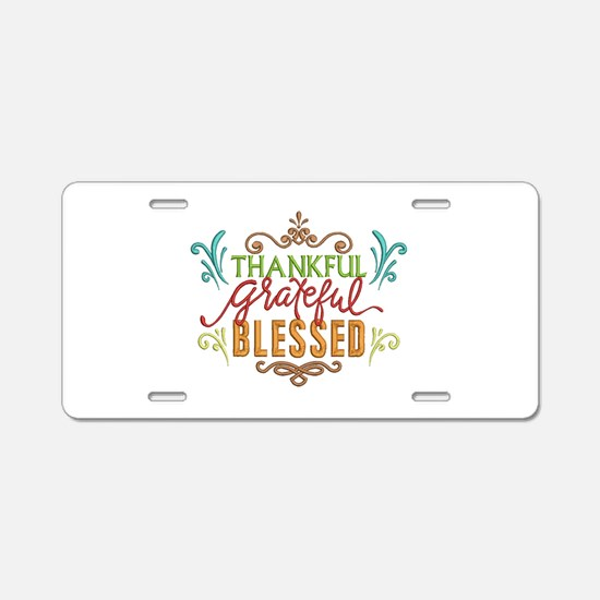 thankful, grateful, blessed Aluminum License Plate