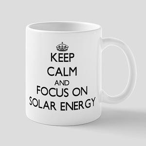 Keep Calm and focus on Solar Energy Mugs