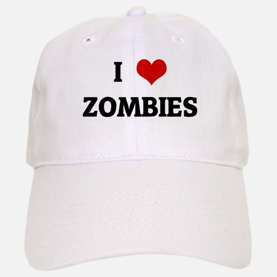 I Love ZOMBIES Baseball Baseball Cap