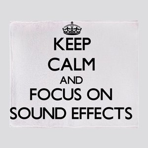 Keep Calm and focus on Sound Effects Throw Blanket
