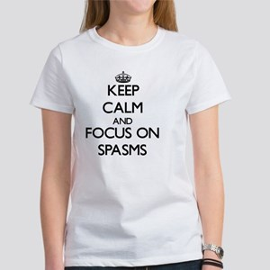 Keep Calm and focus on Spasms T-Shirt