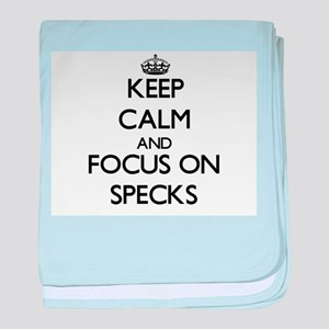 Keep Calm and focus on Specks baby blanket