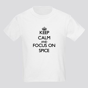 Keep Calm and focus on Spice T-Shirt