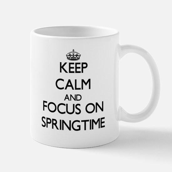 Keep Calm and focus on Springtime Mugs