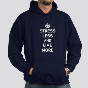 Stress Less and Live More Hoodie (dark)