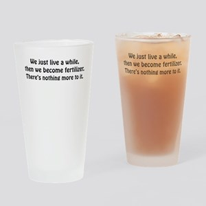 We Just Live A While Drinking Glass