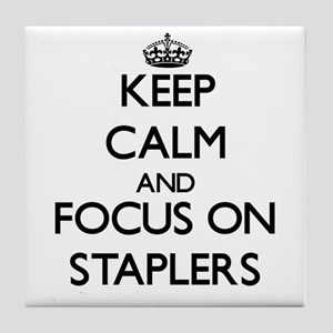 Keep Calm and focus on Staplers Tile Coaster