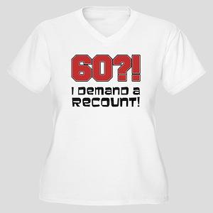 60 Demand A Recount Plus Size T-Shirt