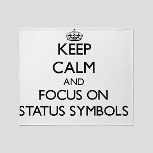 Keep Calm and focus on Status Symbol Throw Blanket
