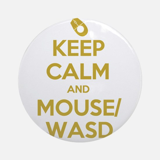 Keep Calm and Mouse WASD Ornament (Round)