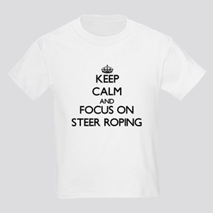 Keep Calm and focus on Steer Roping T-Shirt