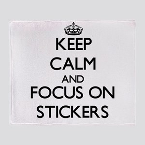 Keep Calm and focus on Stickers Throw Blanket