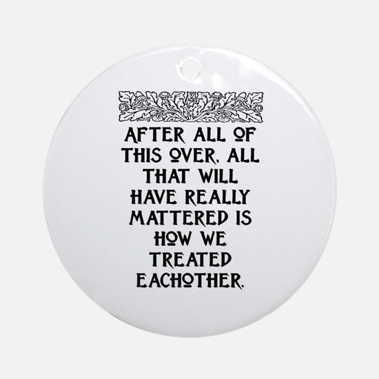 AFTER ALL OF THIS (NEW FONT) Ornament (Round)