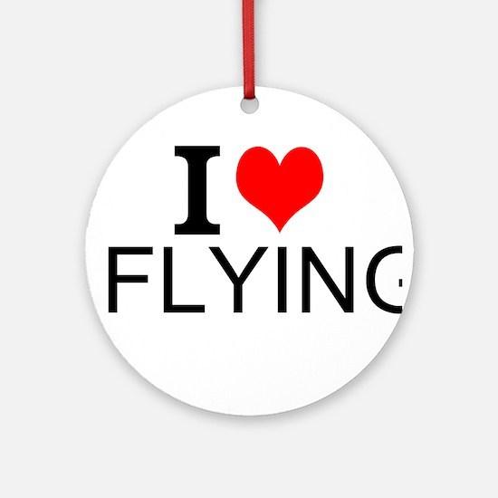 I Love Flying Ornament (Round)