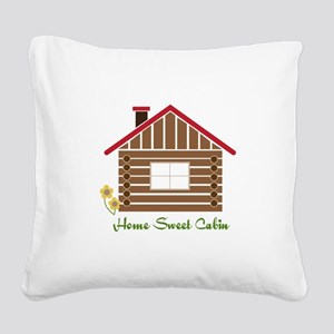 Home Sweet Cabin Square Canvas Pillow
